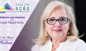 Mulheres que inspiram: Leyla Nascimento